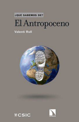 ¿qué Sabemos De... 'el Antropoceno'?