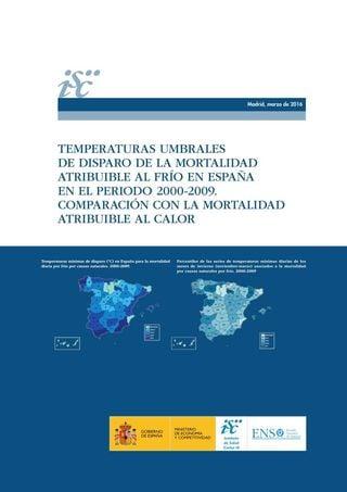 Temperaturas umbrales de disparo de la mortalidad atribuible al frío en España en el período 2000-2009. Comparación con la mortalidad atribuible al calor