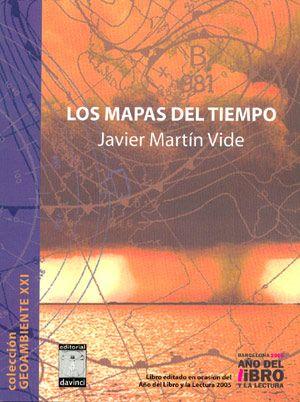 Los mapas del tiempo, 2005. Javier Martín Vide. Editorial Davinci, 219 páginas