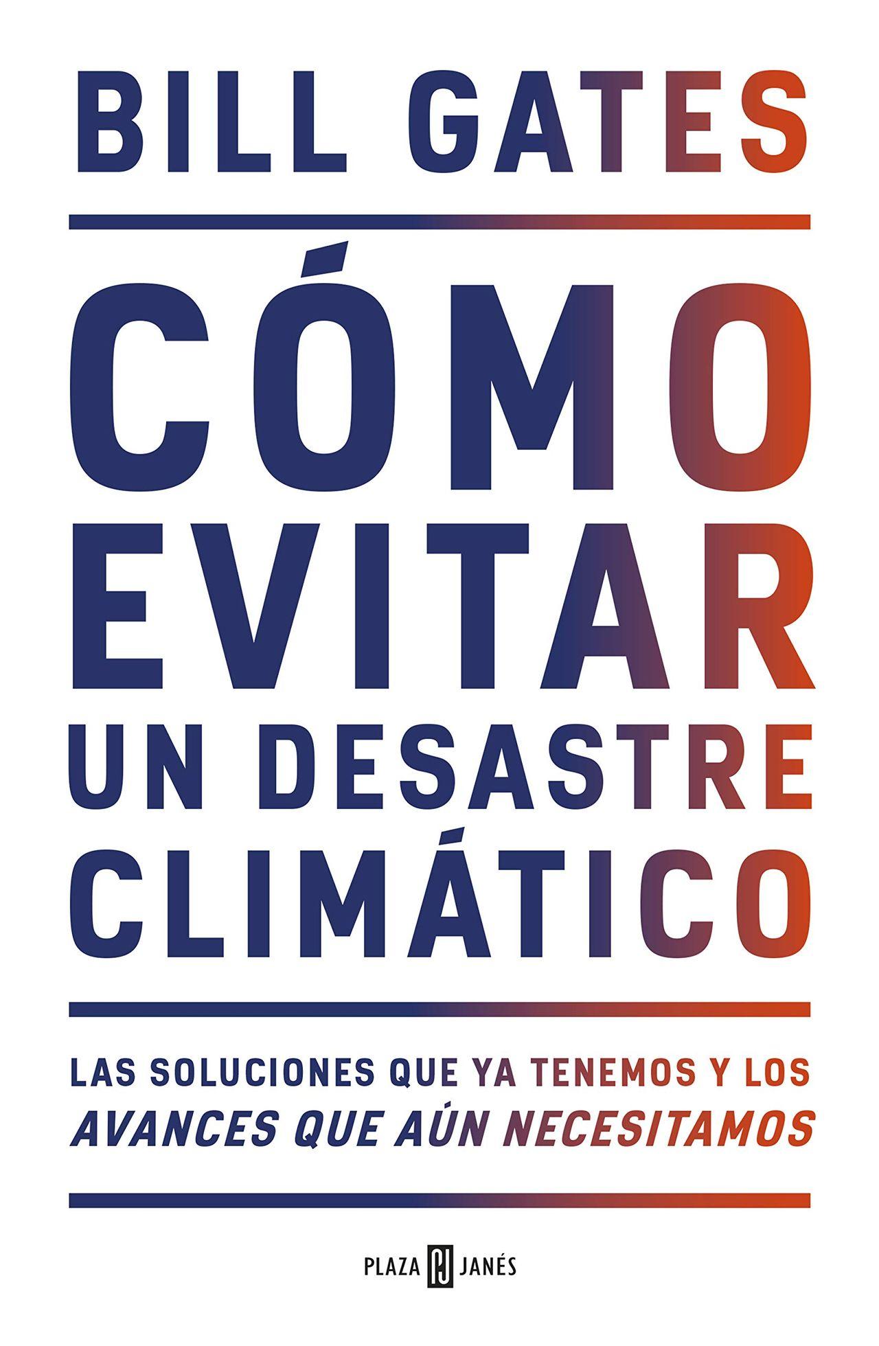 """Cómo evitar un desastre climático"""", el libro de Bill Gates"""