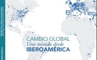 ¿Cómo impacta el cambio global en Iberoamérica?