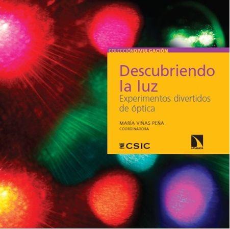 El Libro 'descubriendo La Luz' Nos Acerca A Diversos Fenómenos Lumínicos Y ópticos