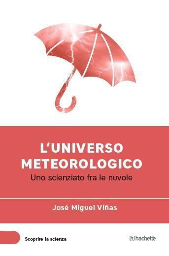 El Universo Meteorológico. Nuevo Libro De José Miguel Viñas