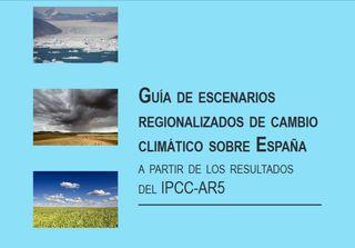 Guía de escenarios regionalizados de cambio climático sobre España