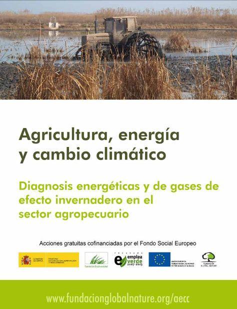 Manual Sobre Agricultura, Energía Y Cambio Climático En España