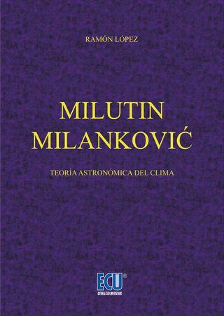 Milutin Milanković: Teoría astronómica sobre el clima
