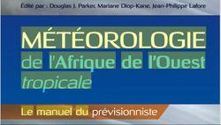 Météorologie de l'Afrique de l'Ouest tropicale. Le manuel du prévision