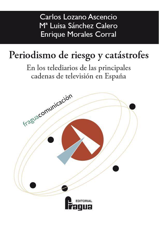 Periodismo De Riesgo Y Catástrofes
