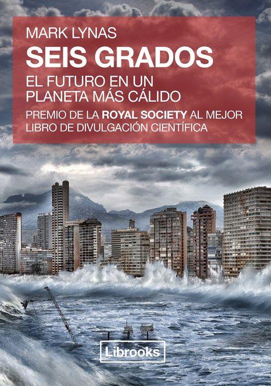Seis Grados: El Futuro En Un Planeta Más Cálido
