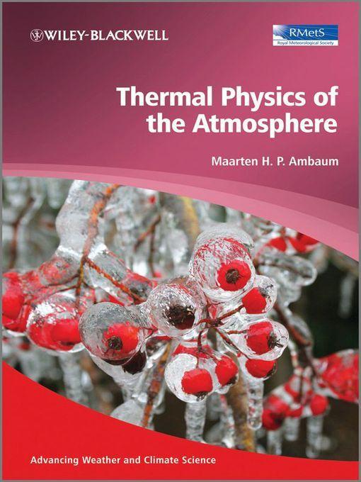 Thermal Physics Of The Atmosphere [Física De Los Procesos Termodinámicos En La Atmósfera]