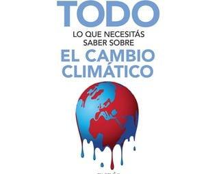 Todo lo que necesitas saber sobre el cambio climático